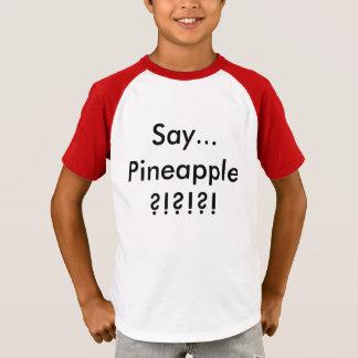Sagen Sie… Ananas? Shirt