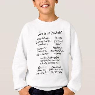 Sagen Sie es auf Yiddish Sweatshirt
