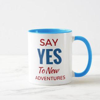Sagen Sie ja zu den neuen Abenteuern Tasse