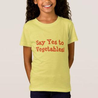 Sagen Sie ja zum Gemüse T-Shirt