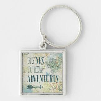 Sagen Sie ja zum neuen Abenteuer-Zitat Schlüsselanhänger