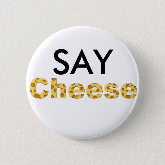 sagen Sie Käse Runder Button 5,7 Cm