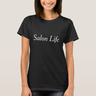 Salon-Leben-Schwarz-grundlegender T - Shirt