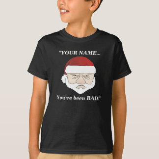 Sankt sagt, dass Sie schlecht gewesen sind! T-Shirt