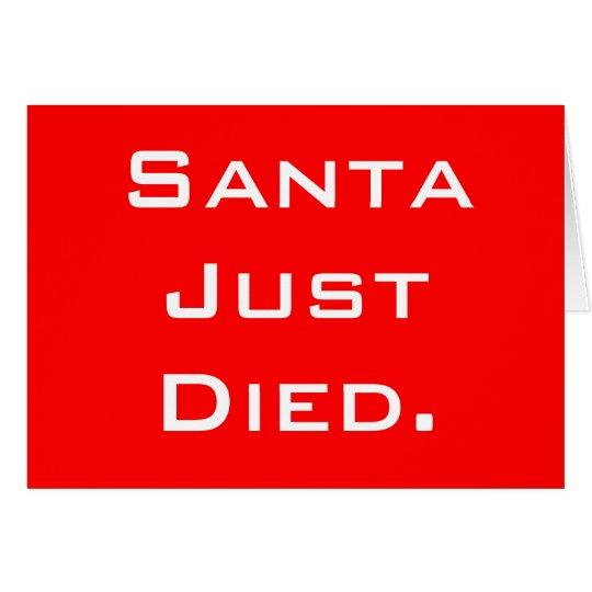 Sankt starb gerade Weihnachtsgruß-Karte Karte