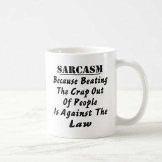 Sarkasmus, weil, den Misten aus Leuten heraus zu Tasse