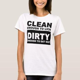Säubern Sie genug, um zu lecken T-Shirt