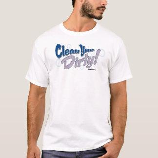Säubern Sie Ihr schmutziges! - Blaue T - Shirts