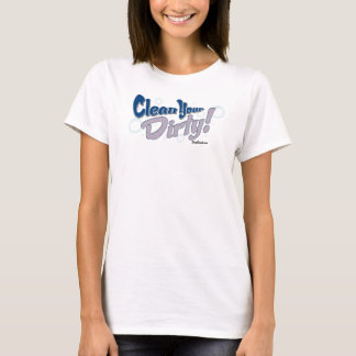 Säubern Sie Ihr schmutziges! - Blauer T - Shirt