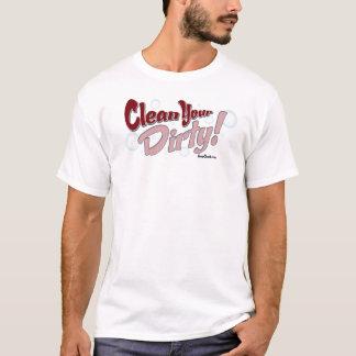 Säubern Sie Ihr schmutziges! - Rote T - Shirts
