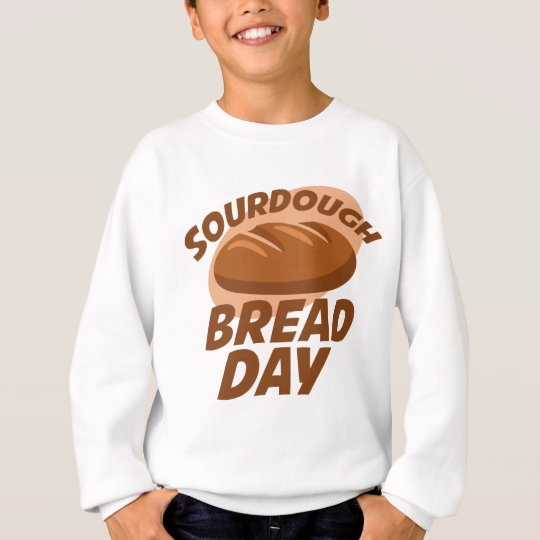 Sauerteig-Brot-Tag Sweatshirt