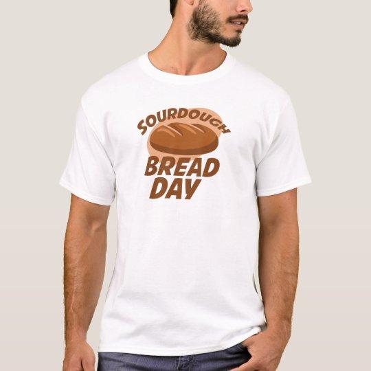 Sauerteig-Brot-Tag T-Shirt