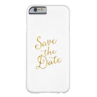 Save the Date Zitat-GoldImitat-Folien-Verlobung Barely There iPhone 6 Hülle