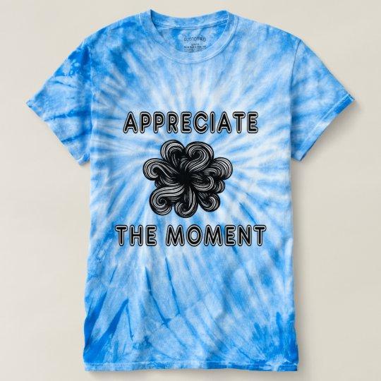 """""""Schätzen Sie der Moment-"""" der T-shirt"""