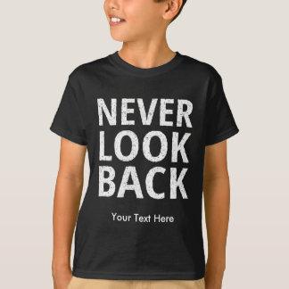 Schauen Sie nie zurück motivierend Text T-Shirt
