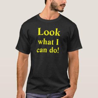 Schauen Sie, was ich tun kann! kundenspezifisches T-Shirt