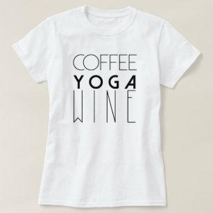 Schicke Typografie des Kaffee-Yoga-Wein-| T-Shirt