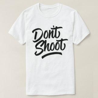 Schießen Sie nicht T-Shirt
