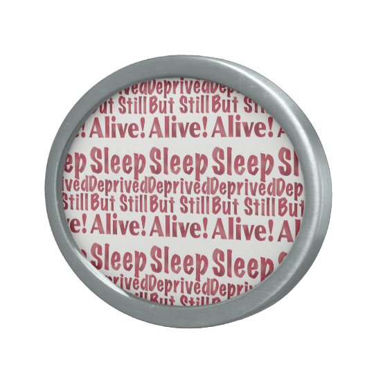 Schlaf beraubt aber noch lebendig in der Himbeere Ovale Gürtelschnallen