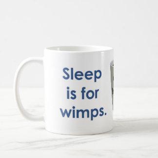 Schlaf ist für Wimps - Kaffee Tasse