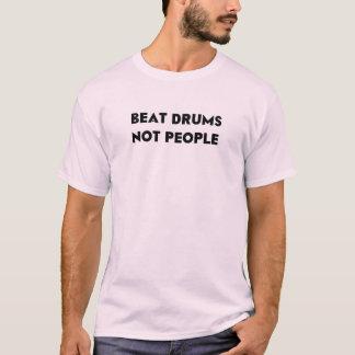 Schlag trommelt nicht Leute-Shirt T-Shirt