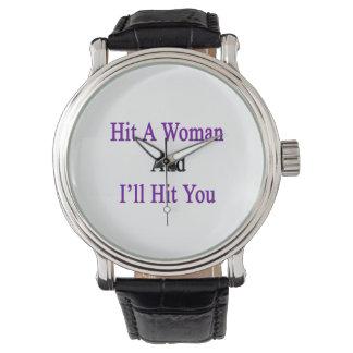 Schlagen Sie eine Frau und ich schlage Sie Armbanduhr