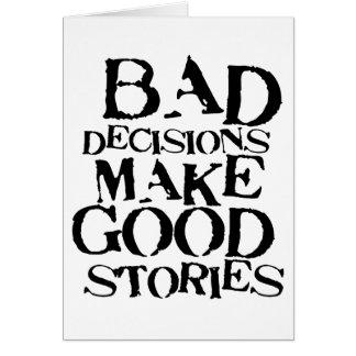 Schlechte Entscheidungen machen gute Geschichten l Mitteilungskarte