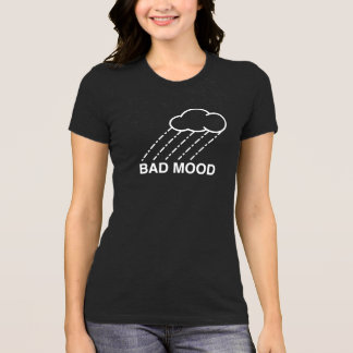 Schlechte Stimmung T-Shirt