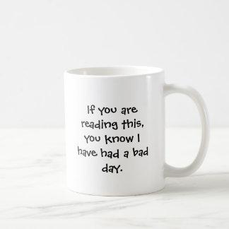 Schlechte TagesTasse Kaffeetasse