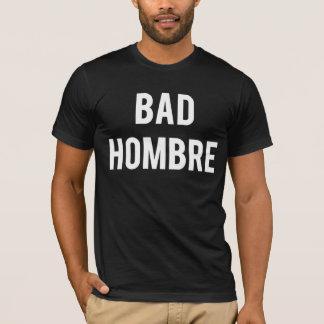 Schlechter Hombre T - Shirt