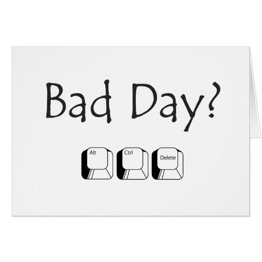 Schlechter Tag? Insassegrußkarte Karte