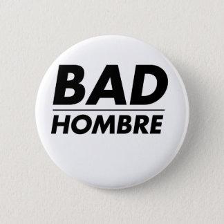 Schlechtes Hombre Runder Button 5,1 Cm