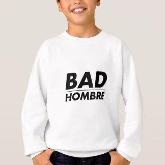Schlechtes Hombre Sweatshirt