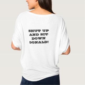 SCHLIESSEN SIE UND SITZEN SIE SICH DONALD HIN! T-Shirt