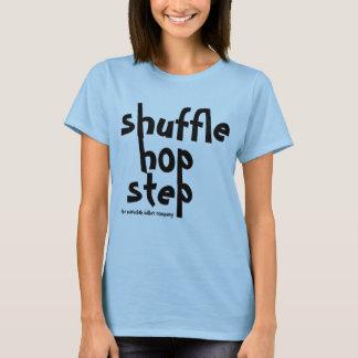 Schlurfenhopfenschritt Klopfer-Shirt T-Shirt