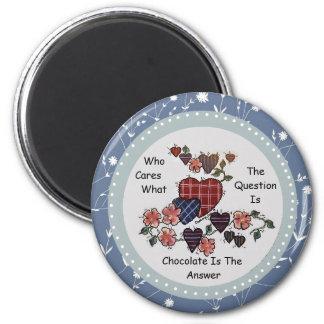 Schokolade ist der Antwort-Magnet Runder Magnet 5,7 Cm