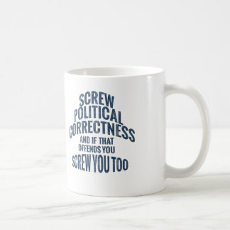 Schrauben-politische Korrektheit und Sie Tasse