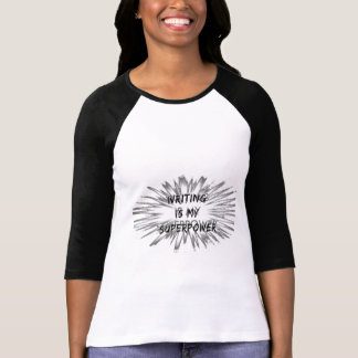 Schreiben ist meine Supermacht T-Shirt