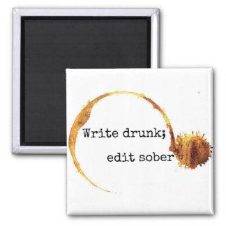 Schreiben Sie betrunkenes; Redigieren Sie Sober Quadratischer Magnet