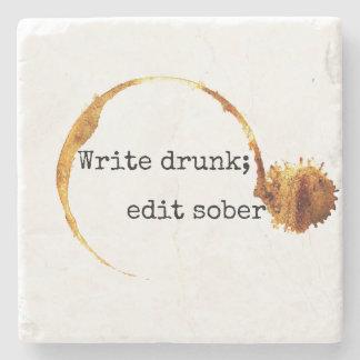 Schreiben Sie betrunkenes; Redigieren Sie Sober Steinuntersetzer
