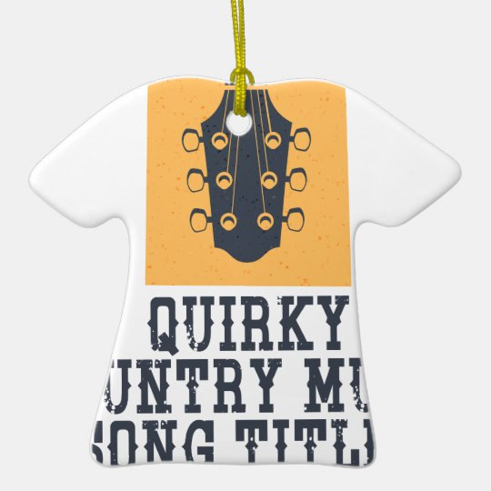 Schrulliges Countrymusik-Lied betitelt Tag Keramik T-Shirt-Ornament