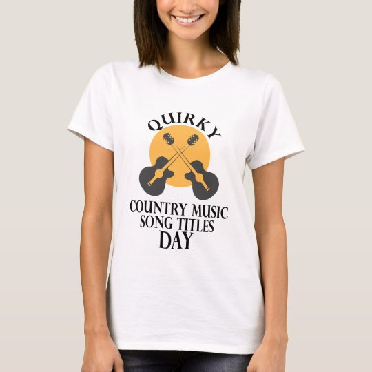 Schrulliges Countrymusik-Lied betitelt Tag T-Shirt