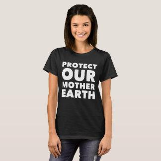 Schützen Sie unsere Mutter Erde T-Shirt