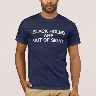 Schwarze Löcher sind aus den Augen T-Shirt