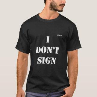 """SCHWARZES """"ICH UNTERZEICHNE NICHT"""" T - Shirt"""