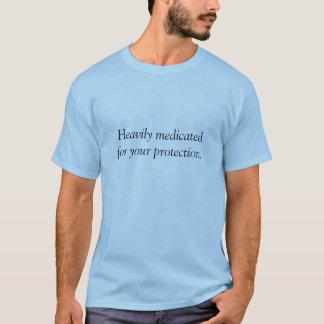 Schwer medicatedfor Ihr Schutz-Shirt T-Shirt