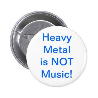 Schwermetall ist nicht Musik-Knopf Runder Button 5,7 Cm