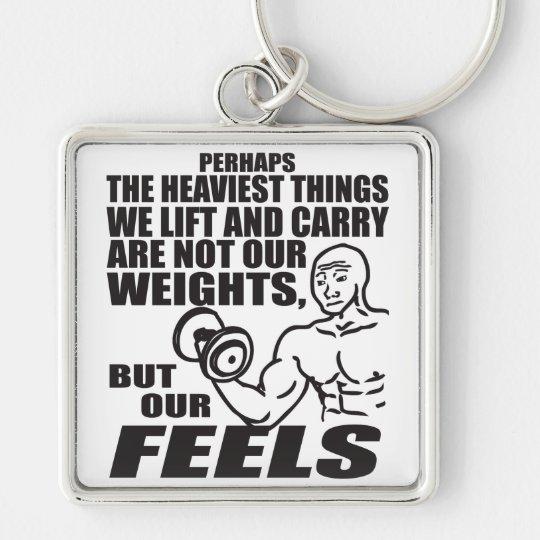 Schwerste Sachen, die wir anheben und Carry sind Silberfarbener Quadratischer Schlüsselanhänger