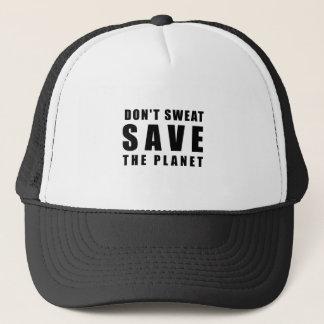 Schwitzen Sie nicht - retten Sie den Planeten Truckerkappe
