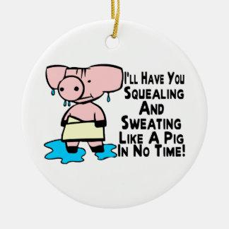 Schwitzen wie ein Schwein Keramik Ornament